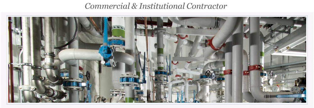 Commercial Institutional Mechanical Contractor-Pipefitter Plumbing HVAC